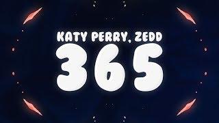 Zedd, Katy Perry - 365 (Lyrics) 🎵