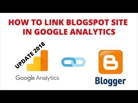 How to Add Google Analytics to Blogger | How to Link Blogspot Site in Google Analytics - 2018V