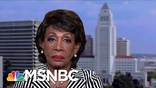 Maxine Waters: We're Going To Have To Impeach   Hardball   MSNBC