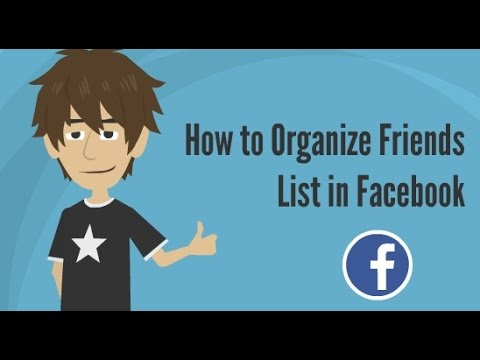 How to organize friends list in Facebook