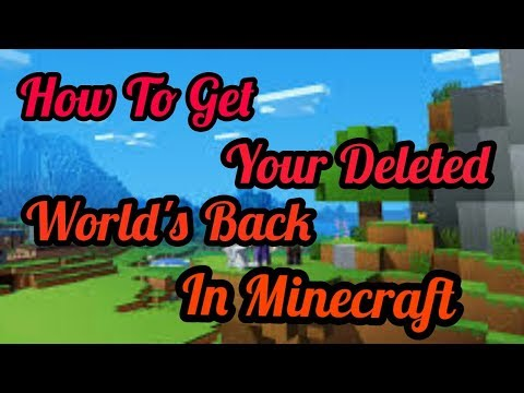 How To Get Your Deleted Worlds Back In Minecraft Pe