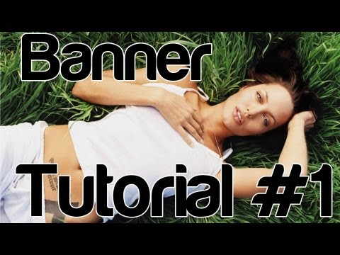 Tutorial #1:How To Create A Youtube Banner Basic