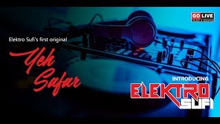 Yeh Safar - Elektro Sufi | Video Song