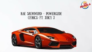 Rae Sremmurd - Powerglide (Lyrics) ft. Juicy J