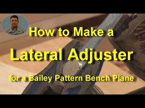 Making a Lateral Adjuster for a Bailey pattern bench plane