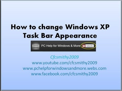 How to change Windows XP task bar apperance