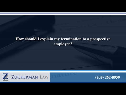How should I explain my termination to a prospective employer?
