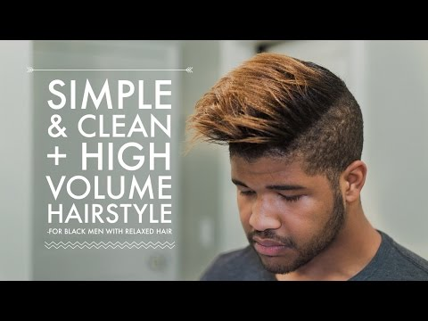 Simple & Clean Everyday + High Volume Hairstyle Tutorial | For Black Men W/ Relaxed Hair