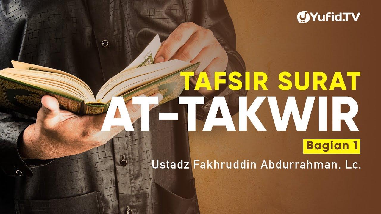 Tafsir Surat At Takwir Bagian 1 - Ustadz Fakhruddin abdurrahman, Lc. - Ceramah Agama