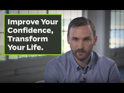 Improve your confidence, transform your life