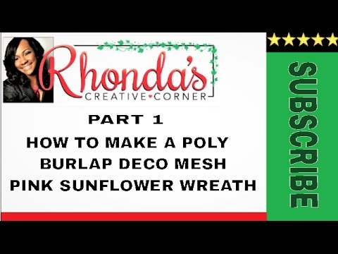 Part 1 How to make a poly burlap deco mesh pink sunflower wreath