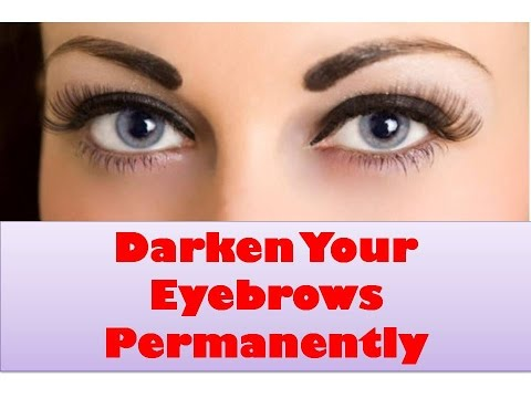 How to Darken Eyebrows Naturally & Permanently