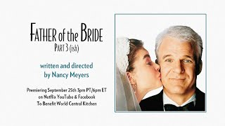 Father of the Bride Part 3 (ish)
