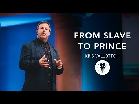 From Slave to Prince (full preaching) - Kris Vallotton | April 8, 2018