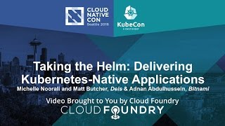 Taking the Helm: Delivering Kubernetes-Native Applications by Michelle Noorali