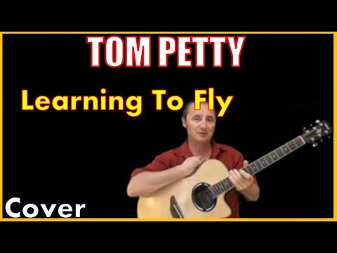 Learning To Fly Cover Tom Petty