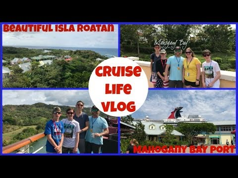 CRUISE LIFE VLOG: Carnival Dream: Beautiful Isla Roatan - Mahogany Bay - Day 5: Part 1