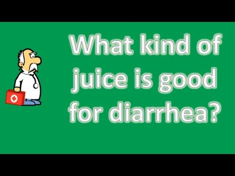 What kind of juice is good for diarrhea ? | Health For All