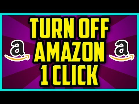 How To Disable Amazon 1-Click 2017 (QUICK & EASY) - How To Turn Off Amazon One Click PC