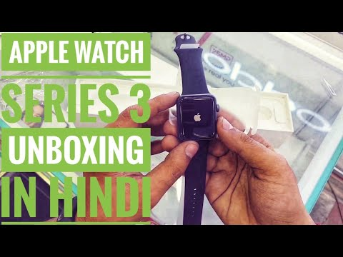 Apple watch series 3 Unboxing, Build And Specs explain in Hindi