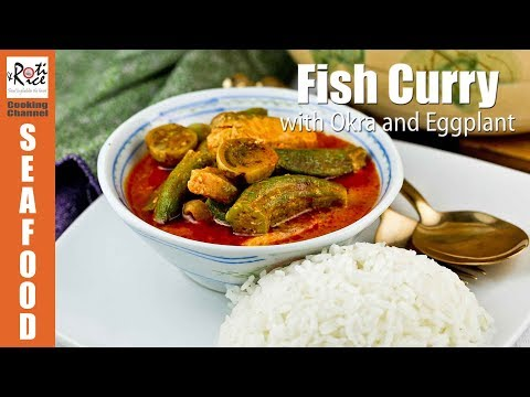 Fish Curry with Okra and Eggplant | Roti n Rice