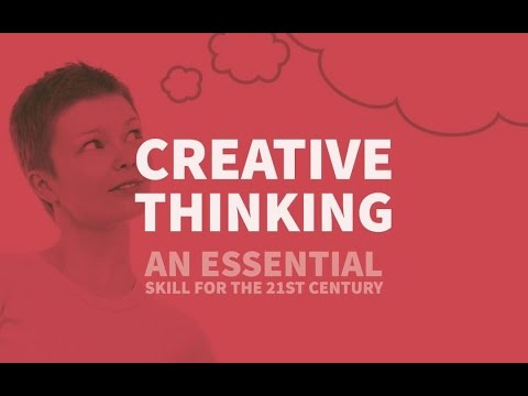 What is Creative Thinking? An Essential Skill for the 21st Century