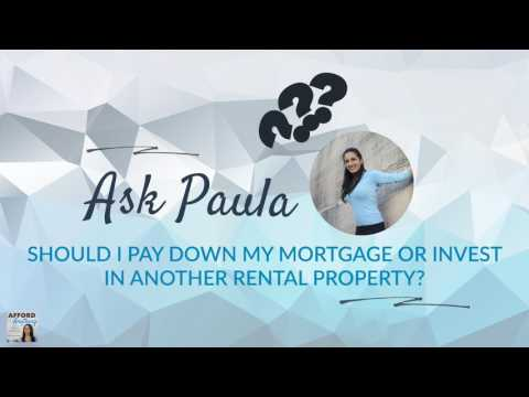 Should I Pay Down my Mortgage or Invest in Another Rental Property?