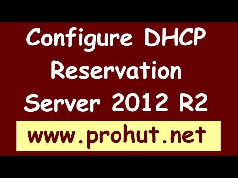 How to configure DHCP Reservation- Windows Server 2012 R2