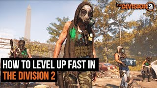 Division 2 - Complete guide to leveling up fast