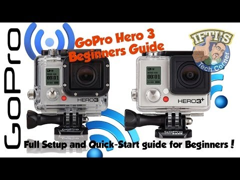 Beginners Guide to Setting Up and Using the GoPro Hero 3 & 3+