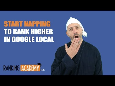 Start napping and rank higher in Google local results!
