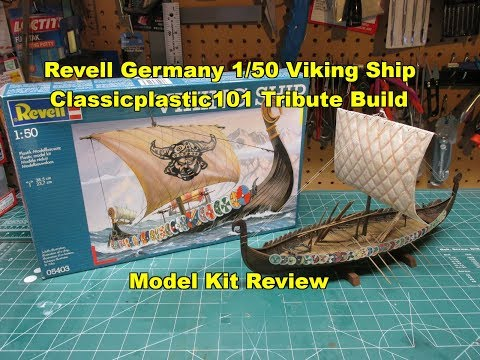 Revell 1/50 Viking Ship Model Kit Build Review Classicplastic101 Appreciation 05403