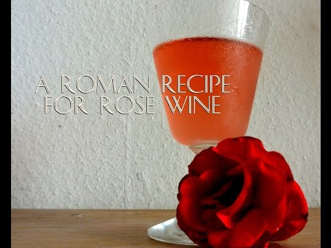 A Roman recipe for rose wine. How to make rose wine.