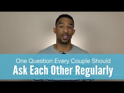One Question Every Couple Should Ask Each Other Regularly
