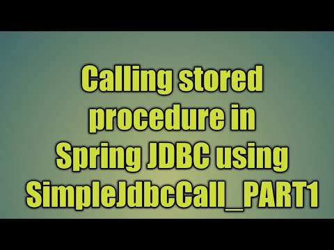 71.Calling stored procedure in Spring JDBC using SimpleJdbcCall_PART1