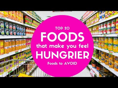 Foods to Avoid - Top 20 Food that Make You HUNGRY  & Over-Eat