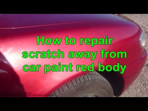 How to repair fast scratch away from car paint red body