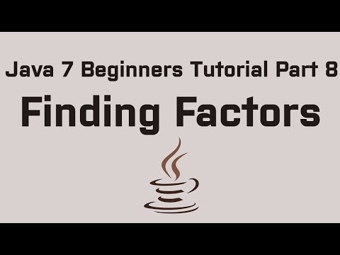 Java 7 Beginners Tutorial Part 8 Finding Factors