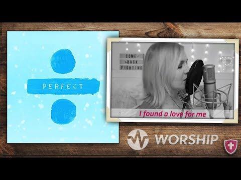 Ed Sheeran - PERFECT (Worship Lyric Video)