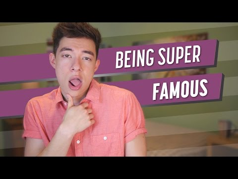 Being Super Famous