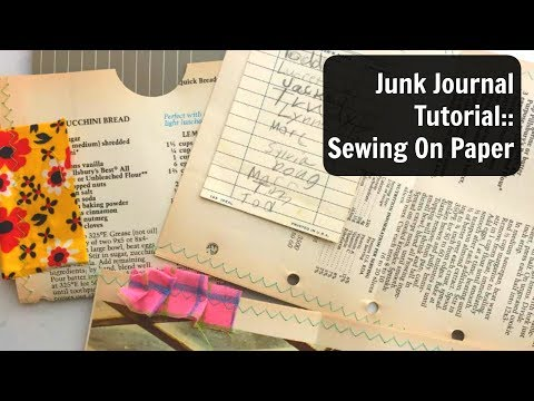 Sewing On Paper Tutorial Video:  Junk Journal Process:  How To Sew on Paper