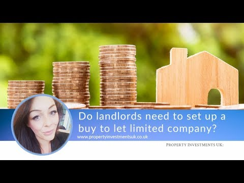 Do Landlords Need To Set Up A Buy To Let Limited Company?