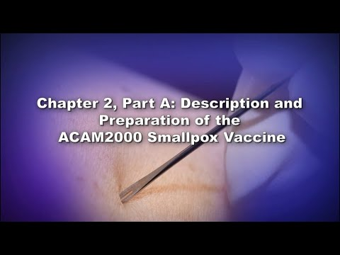 Chapter 2, Part A: Description and Preparation of the ACAM2000 Smallpox Vaccine