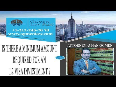 Is There a Minimum Amount Required for an E2 Visa Investment?