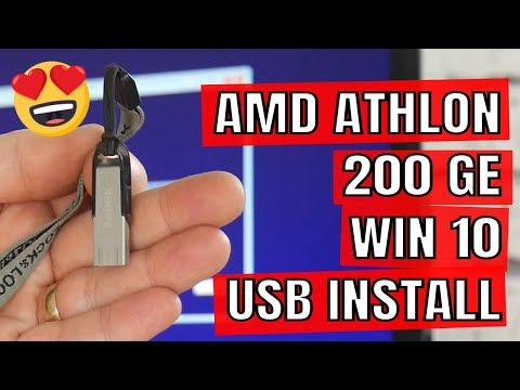 USB Install Windows 10 And Chipset Drivers On AMD Athlon 200GE