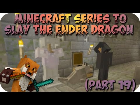Minecraft Series To Slay The Ender Dragon (Part 19)