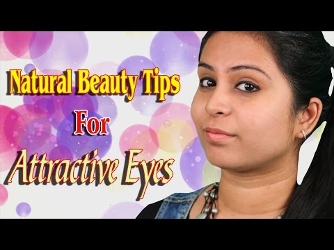 Natural Beauty Tips For Attractive Eyes   Fresh, Natural & Glowing Bright Eyes #Beauty Tips