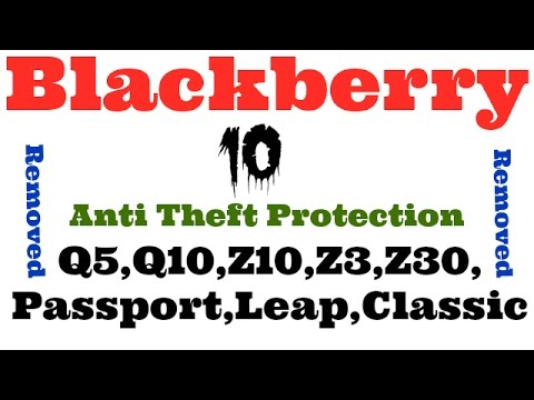 How to remove Blackberry 10 Anti Theft Protection ID BlackBerry Z10,Z3,Z30,Q10,Q5,Passport,Leap