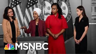 President Donald Trump Steps Up Attacks On Four Democratic Congresswomen | The 11th Hour | MSNBC