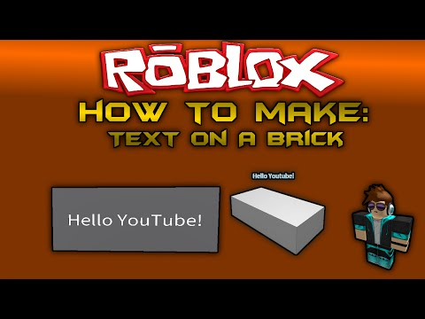 ROBLOX: How To Make a Text On A Brick